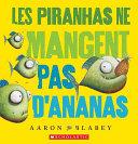 Book cover of PIRANHAS ME MANGENT PAS D'ANANAS