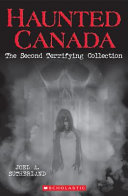 Book cover of HAUNTED CANADA THE 2ND TERRIFYING COLLEC
