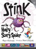 Book cover of STINK & THE HAIRY SCARY SPIDER