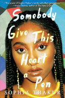Book cover of SOMEBODY GIVE THIS HEART A PEN