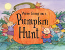 Book cover of WE'RE GOING ON A PUMPKIN HUNT
