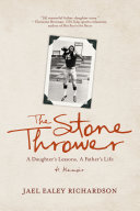 Book cover of STONE THROWER - A DAUGHTER'S LESSONS