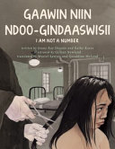 Book cover of I AM NOT A NUMBER GAAWING NIIN NDOO-GIND