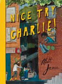 Book cover of NICE TRY CHARLIE