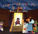 Book cover of ELIJAH'S SUPER HALLOWEEN