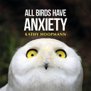Book cover of ALL BIRDS HAVE ANXIETY