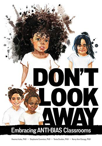 Book cover of DON'T LOOK AWAY - EMBRACING ANTI-BIAS CL