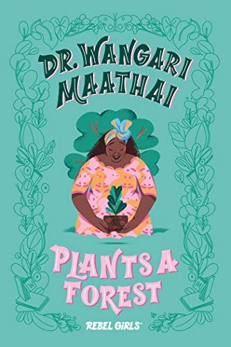 Book cover of DR WANGARI MAATHAI PLANTS A FOREST