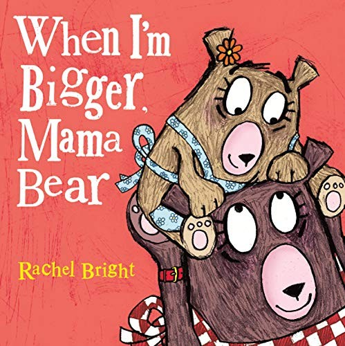 Book cover of WHEN I'M BIGGER MAMA BEAR