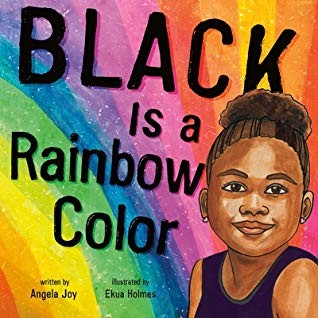 Book cover of BLACK IS A RAINBOW COLOR