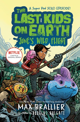 Book cover of LAST KIDS ON EARTH - JUNE'S WILD FLIGHT