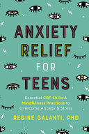 Book cover of ANXIETY RELIEF FOR TEENS