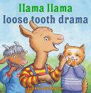 Book cover of LLAMA LLAMA LOOSE TOOTH DRAMA