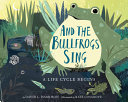 Book cover of & THE BULLFROGS SING