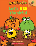 Book cover of BUMBLE & BEE 03 LET'S BEE THANKFUL