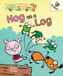 Book cover of FROG & DOG 03 HOG ON A LOG