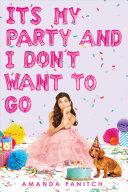 Book cover of IT'S MY PARTY & I DON'T WANT TO GO