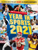 Book cover of SCHOLASTIC YEAR IN SPORTS 2021