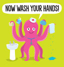 Book cover of NOW WASH YOUR HANDS