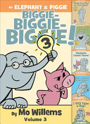 Book cover of ELEPHANT & PIGGIE BIGGIE 03