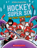 Book cover of HOCKEY SUPER 6 - PUCK DROPS HERE