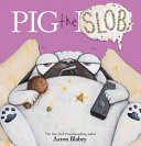 Book cover of PIG THE SLOB