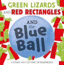 Book cover of GREEN LIZARDS & RED RECTANGLES & BLUE BA
