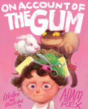 Book cover of ON ACCOUNT OF THE GUM