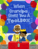Book cover of WHEN GRANDPA GIVES YOU A TOOLBOX