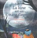 Book cover of LE LUNE EST UN ETANG D'ARGENT