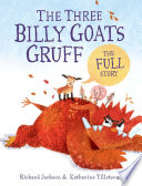 Book cover of 3 BILLY GOATS GRUFF THE FULL STORY