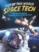 Book cover of OUT OF THIS WORLD SPACE TECH