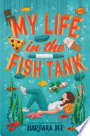Book cover of MY LIFE IN THE FISH TANK