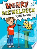 Book cover of HENRY HECKELBECK SPELLS TROUBLE