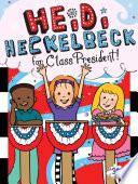 Book cover of HEIDI HECKELBECK 30 FOR CLASS PRESIDENT