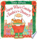 Book cover of GUESS WHO'S COMING TO SANTA'S FOR DINNER