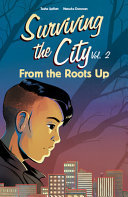 Book cover of SURVIVING THE CITY 02 FROM THE ROOTS UP
