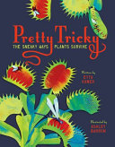 Book cover of PRETTY TRICKY - THE SNEAKY WAYS PLANTS SURVIVE
