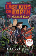 Book cover of LAST KIDS ON EARTH & THE SKELETON ROAD