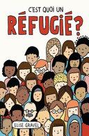 Book cover of C'EST QUOI UN REFUGIE