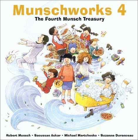 Book cover of MUNSCHWORKS 4 THE 4TH MUNSCH TREAS