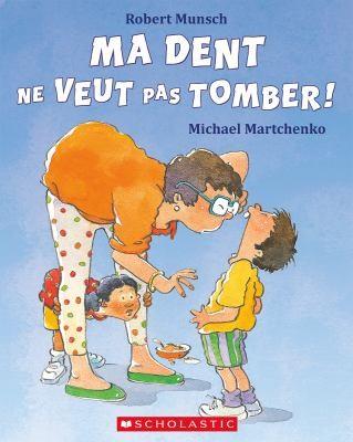 Book cover of MA DENT NE VEUT PAS TOMBER
