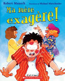 Book cover of MA MERE EXAGERE