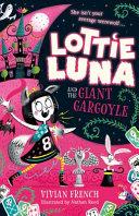 Book cover of LOTTIE LUNA & THE GIANT GARGOYLE