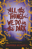 Book cover of ALL THE THINGS WE DO IN THE DARK