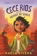 Book cover of CECE RIOS & THE DESERT OF SOULS