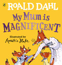 Book cover of MY MUM IS MAGNIFICENT