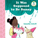 Book cover of IT WAS SUPPOSED TO BE SUNNY
