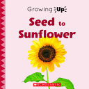 Book cover of SEED TO SUNFLOWER