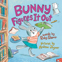 Book cover of BUNNY FIGURES IT OUT